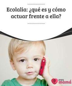Ecolalia: ¿qué es y cómo #actuar frente a ella? La #ecolalia es un tipo de #perturbación del #lenguaje en la que el #niño repite una palabra o frase del interlocutor. ¿Qué tipos hay y cómo se trata?