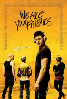 We Are Your Friends starring Zac Efron