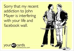 Search results for 'john mayer' Ecards from Free and Funny cards and hilarious Posts | someecards.com