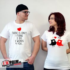 Set tricouri pentru cupluri, personalizate cu mesajul: There's only one thing, two do, three words four you. I love you. I Love You, My Love, Men Shirt, Shirt Style, T Shirts For Women, Tops, Fashion, Man Shirt, Moda