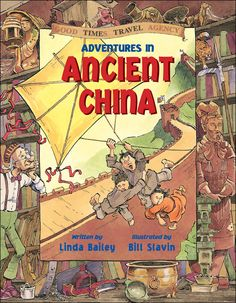 """Adventures in Ancient China"" by Linda Bailey, illustrated by Bill Slavin - shortlisted for the 2004 Christie Harris Illustrated Children's Literature Prize"