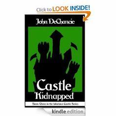 Castle Kidnapped (Castle Perilous) by John DeChancie. $6.58. Publisher: E-Reads, Ltd. (July 1, 2010). 220 pages