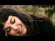 The LUSH Philosphy: Skin Care
