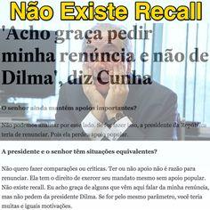 Não Existe Recall ➤ http://politica.estadao.com.br/noticias/geral,acho-graca-pedir-minha-renuncia-e-nao-de-dilma--imp-,1784620 ②⓪①⑤ ①⓪ ②③ #BrazilCorruption