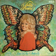 dolly parton love is like a butterfly - Buscar con Google