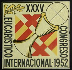 XXXV Congreso Eucarístico Internacional : 1952 :: Cartells (Biblioteca de Catalunya) Spanish Posters, Ephemera, Deco, Paper, Christians, Poster, Decor, Deko, Decorating
