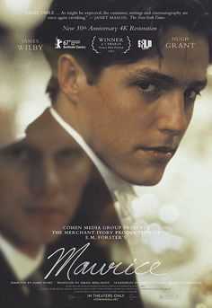 Directed by James Ivory. With James Wilby, Rupert Graves, Hugh Grant, Denholm Elliott. After his lover rejects him, a young man trapped by the oppressiveness of Edwardian society tries to come to terms with and accept his sexuality.