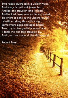 Two Roads Diverged In A Wood And I