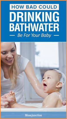 How Bad Could Drinking Bathwater Be For Your Baby