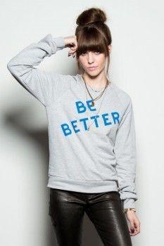 Be Better: Fav Sweatshirt