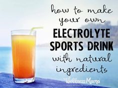 How to make your own electrolyte drink recipe with natural ingredients