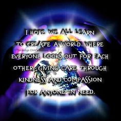 Be part of creating a kinder world by being the example and guiding younger generations to do the same. We Are All One, We Are All Connected, Indigo Children, Great Quotes, Wake Up, Compassion, Peace And Love, Unity, First Love