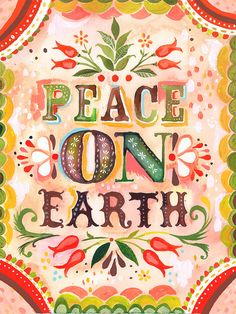 Peace on Earth Luke2:8-14 (14) Glory to God in the highest, and on earth, peace, good will towards men.