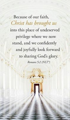 """'We confidently and joyfully look forward to actually becoming all that God has had in mind for us to be.' ~ Romans 5:2 """"We have so much to look forward to! God has wonderful plans for us, His children!"""" #God #Godisgood #Godislove #Jesus #JesusChrist #hope #peace #faith #future #now #joy #encouragement #Bible #Bibleverse #verseoftheday #happy #love #children #people #Christian #Inspiration #Tuesday #Tuesdaymotivation"""