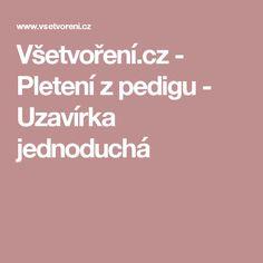 Všetvoření.cz - Pletení z pedigu - Uzavírka jednoduchá