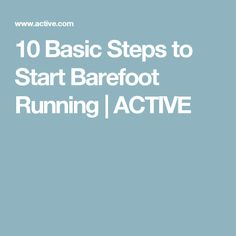 10 Basic Steps to Start Barefoot Running | ACTIVE