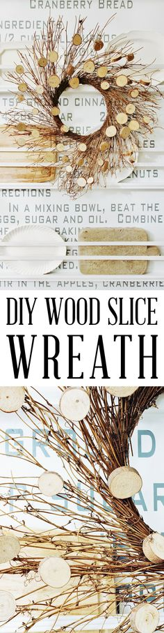 DIY Wood Slice Wreath that will look stunning in your home.  Perfect for over the Mantel... in the Kitchen... on the Front Door and just about any place you decide to display it!  It