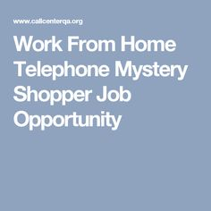 Work From Home Telephone Mystery Shopper Job Opportunity