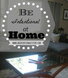Learn to be more intentional at home with Katie of Embracing a Simpler Life!