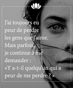 Jai toujours eu peur de perdre les gens que jaime Mais parfois je True Words, French Quotes, Some Quotes, Angst, Sentences, Decir No, Quotations, Affirmations, Inspirational Quotes