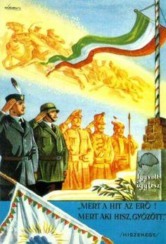 "Hungary (KIngdom of), ""Mert a hit az erő! Eastern Europe, Japan, World War Two, Wwii, 1, History, Retro, Painting, Tattoo"
