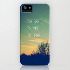 The Best is Yet to Come iPhone Case by Olivia Joy StClaire - $35.00