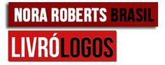 *** Livrólogos/ Nora Roberts Brasil no Abril Imperdível 2014 do Literatura de Mulherzinha -  http://livroaguacomacucar.blogspot.com.br/2014/04/livrologos-nora-roberts-brasil-no-abril.html