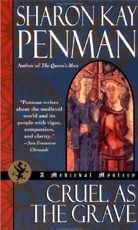 Cruel as the Grave:  A Medieval Mystery  by Sharon Kay Penman