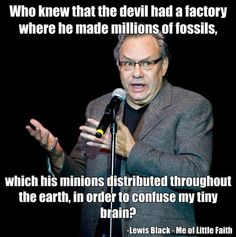 Lewis Black- I find this way too funny. Losing My Religion, Anti Religion, Atheist Jokes, Atheist Agnostic, Pseudo Science, Religious People, Comedians, Christianity, Laughter
