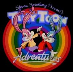 Tiny Toons!  Luckily my husband knows exactly what I'm referring to when I quote this cartoon or sing the theme songs!