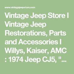 """Vintage Jeep Store I Vintage Jeep Restorations, Parts and Accessories I Willys, Kaiser, AMC : 1974 Jeep CJ5, """"Whitco"""""""