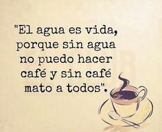 El agua es vida, porque sin agua no puedo hacer café y din café mato a todos Coffee Is Life, I Love Coffee, Black Coffee, My Coffee, Love Cafe, Ap Language, Good Morning Coffee, Cafe O, Breakfast Tea