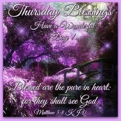 Thursday Blessings, Have A Blessed Day! Good Morning Life Quotes, Good Morning Prayer, Morning Blessings, Morning Prayers, Good Night Quotes, Happy Thursday Pictures, Happy Thursday Quotes, Thankful Thursday, Happy Quotes
