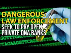 DANGEROUS: LAW ENFORCEMENT SEEK TO PRY OPEN PRIVATE DNA BANKS - YouTube
