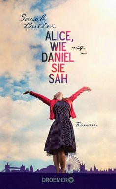 Ein wundervolles Buch - Unbedingt lesen! - Katis-Buecherwelt: [REZENSION] Alice, wie Daniel sie sah - Sarah Butler...4,5 von 5 Vögel