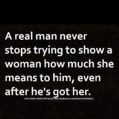 A real man - More Love Quotes on http://donahlovequotes.tumblr.com