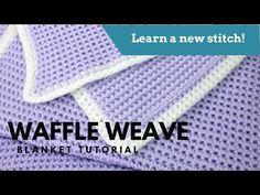 Waffle Weave Stitch Baby Blanket Free Pattern Workshop - YouTube