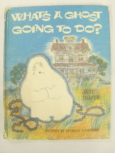 Whats A Ghost Going To Do Gus Jane Thayer Seymour Fleishman Weekly Reader 1966