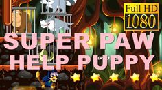"""""""Super Paw Help Puppy"""" Game Review 1080p Official Lolidroid"""