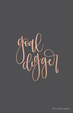 Goal Digger / Rose Gold Lettering / Girl Boss / Goal Digger Quote / Calligraphy / Goal Digger Phone Case / Goal Digger Saying / Cute Sayings