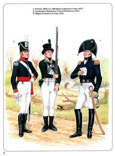 1:Private,Rifle Co.,Mitchigan Legionary Corps,1812.2:Lieutenant,Baltimore United Volunteers,1814.3:Major-General,US Army,1813. American Uniform, American War, American Soldiers, American History, Revolutionary War Battles, Us Army Uniforms, Independence War, Osprey Publishing, War Of 1812