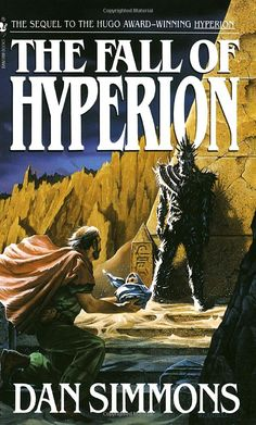 THE FALL OF HYPERION (Cantos, Book 2) by Dan Simmons