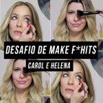 Desafio F*hits – Maquiagem e boca nude – Helena Lunardelli x Carol Tognon
