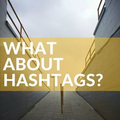 What About Hashtags?