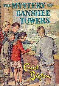 The Mystery of Banshee Towers by Enid Blyton