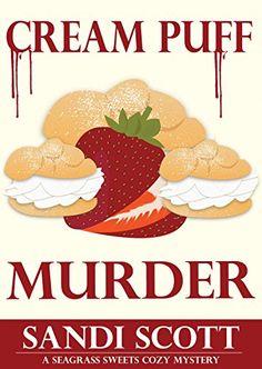 Free: Cream Puff Murder - http://www.justkindlebooks.com/free-cream-puff-murder/