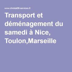 Transport et déménagement du samedi à Nice, Toulon,Marseille