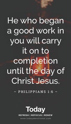 Scripture Quotes, Bible Verses, Philippians 1 6, 6 Today, Daily Devotional, Heavenly Father, Names Of Jesus, Jesus Christ, Carry On