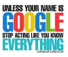 Google knows everything