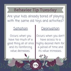 The concept of deprivation can be applied in many ways at home. Put a few of your child's toys (that they are not currently as interested in) away for a week or two. When you bring them back out, your child is likely to play with them for a longer period of time.